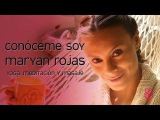 Conóceme soy Maryan Rojas: Yoga, meditación y masaje   Maryan Rojas
