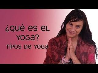 ¿Qué es yoga?   Tipos de yoga   Maryan Rojas