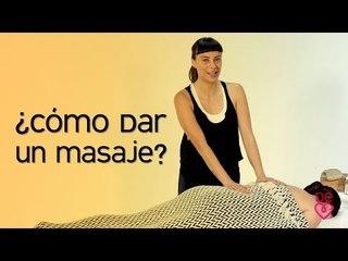 Cómo aprender a dar un masaje Lección 1.Sintiendo el tono muscular