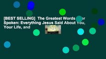 [BEST SELLING]  The Greatest Words Ever Spoken: Everything Jesus Said About You, Your Life, and