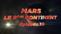 Mars, le 8ème Continent S01E10