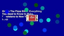 Online The Pizza Bible: Everything You Need to Know to Make Napoletano to New York Style, Deep