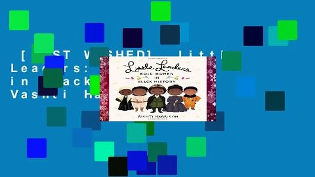 [MOST WISHED]  Little Leaders: Bold Women in Black History by Vashti Harrison