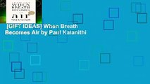 [GIFT IDEAS] When Breath Becomes Air by Paul Kalanithi