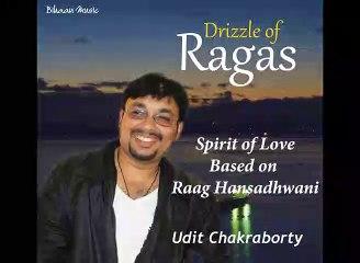 Raag Hansadhwani    Spirit of Love    Udit Chakraborty    Drizzle of Ragas    Bihaan Music