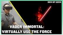 Vader Immortal: Virtually Use The Force