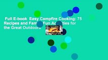 Full E-book  Easy Campfire Cooking: 75 Recipes and Family Fun Activities for the Great Outdoors