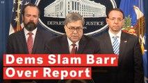 Democrats Blast William Barr's Mueller Report Press Conference