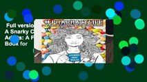 Full version  Pharmacy Life: A Snarky Coloring Book for Adults: A Funny Adult Coloring Book for
