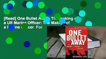 [Read] One Bullet Away: The making of a US Marine Officer: The Making of a Marine Officer  For