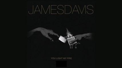JAMESDAVIS - You Light My Fire