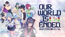 Our World Is Ended - Trailer de lancement
