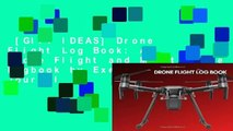 [GIFT IDEAS] Drone Flight Log Book: A Drone Flight and Maintenance Logbook by Executive Journal