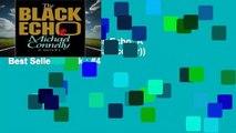 Full version  The Black Echo: A Novel (Harry Bosch (Hardcover))  Best Sellers Rank : #4