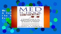 Med School Confidential: A Complete Guide to the Medical School Experience: By Students, for
