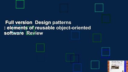 Full Version Design Patterns Elements Of Reusable Object Oriented Software Review Video Dailymotion
