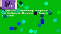 Professional Responsibility: Multiple-choice and Short-answer Questions and Answers (Questions