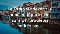 Le Tarn veut devenir le premier département sans perturbateurs endocriniens