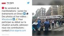 Algérie. La contestation de la rue continue pour ce 9e vendredi de manifestations