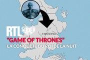 """La conquête du Roi de la nuit dans """"Games of Thrones"""""""