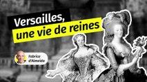 Comment vivaient les reines à Versailles ? Entre étiquette et quête d'intimité
