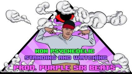Kon Psychedelic - Standing And Watching [ Prod. Purple Six Beats ]