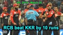 IPL 2019   Match 35   Royal Challengers Bangalore beat KKR by 10 runs