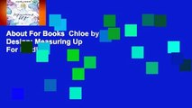About For Books  Chloe by Design: Measuring Up  For Kindle