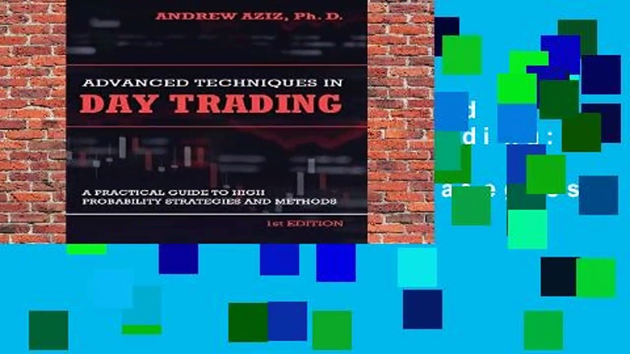 Full E-book  Advanced Techniques in Day Trading: A Practical Guide to High Probability Strategies