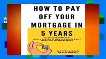 About For Books  How To Pay Off Your Mortgage In 5 Years: Slash your mortgage with a proven system