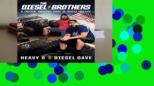 R.E.A.D The Diesel Brothers: A Truckin  Awesome Guide to Trucks and Life D.O.W.N.L.O.A.D