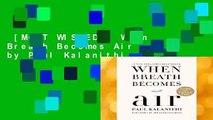 [MOST WISHED]  When Breath Becomes Air by Paul Kalanithi