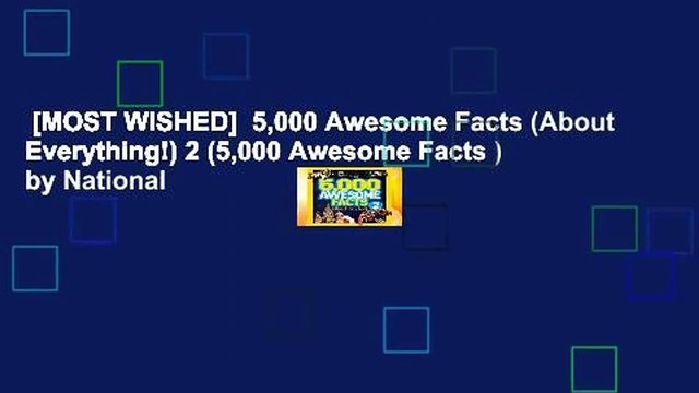 [MOST WISHED]  5,000 Awesome Facts (About Everything!) 2 (5,000 Awesome Facts ) by National