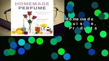 About For Books  Homemade Perfume: Create Exquisite, Naturally Scented Products to Fill Your Life