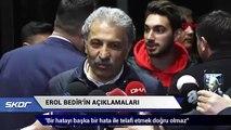Kayserispor Başkanı Erol Bedir: 'Fatih Terim, Arda Kardeşler'le birlikte taraftarı selamlasın isterdim!'