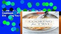 Online The Complete Cooking for Two Cookbook, Gift Edition: 650 Recipes for Everything You ll Ever