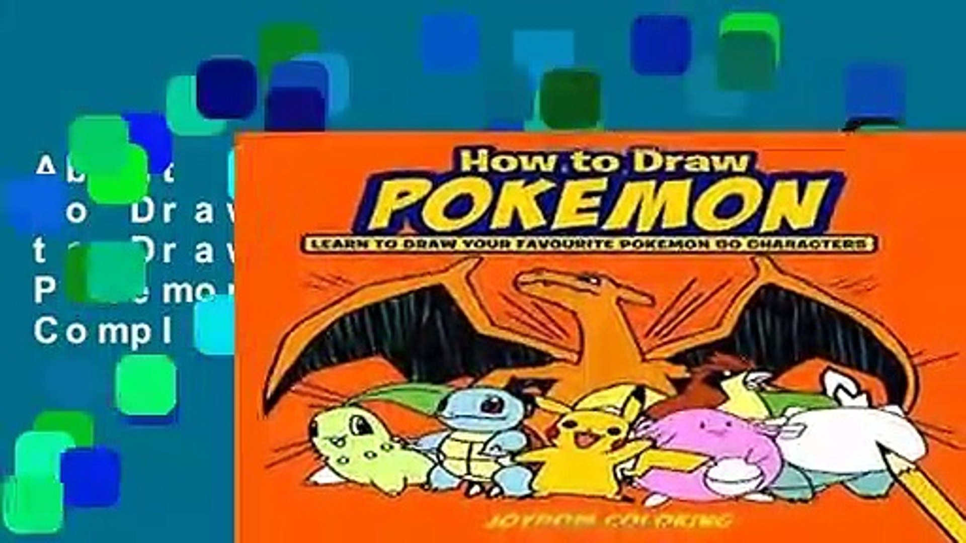 About For Books  How to Draw Pokemon: Learn to Draw Your Favourite Pokemon Go Characters Complete