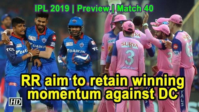 IPL 2019 Match 40 Preview Rajasthan Royals Vs Delhi Capitals
