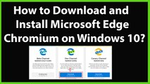 How to Download and Install Microsoft Edge Chromium on Windows 10?