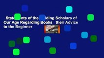 Statements of the Guiding Scholars of Our Age Regarding Books   their Advice to the Beginner