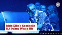 Idris Elba A.K.A  DJ Big Driis Nailed His Set At Coachella
