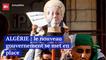 Algérie : le nouveau gouvernement se met en place