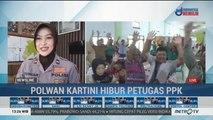 Polwan Kartini Hibur Petugas PPS dan PPK di Nganjuk