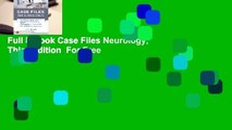 Full E-book Case Files Neurology, Third Edition  For Free