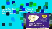 About For Books  Plotting Your Novel Workbook: A Companion Book to Planning Your Novel: Ideas and