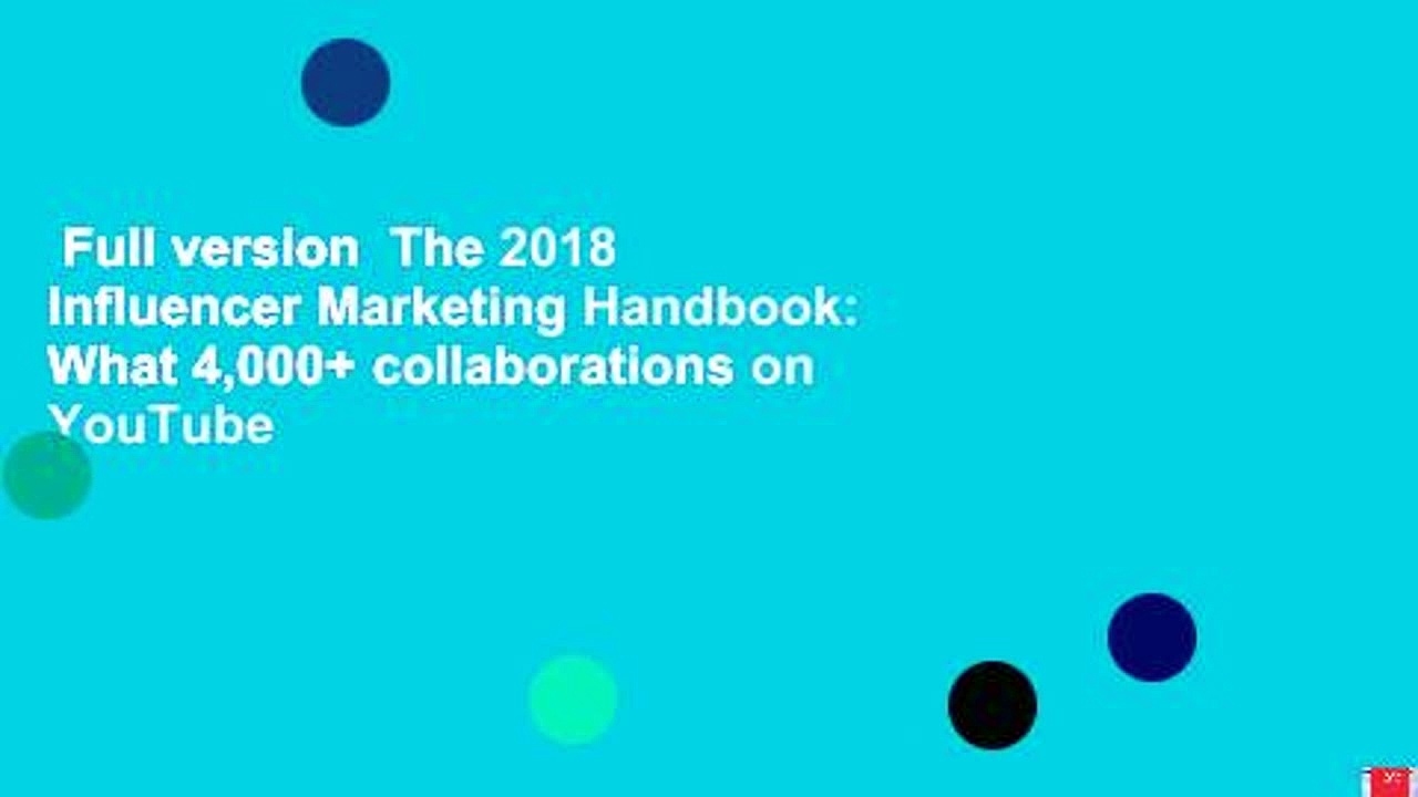 Full version  The 2018 Influencer Marketing Handbook: What 4,000+ collaborations on YouTube