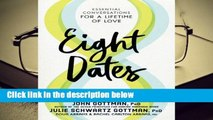 Eight Dates: Essential Conversations for a Lifetime of Love Complete