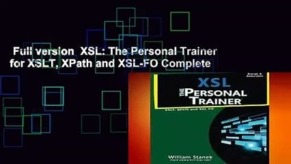 Full version XSL: The Personal Trainer for XSLT, XPath and