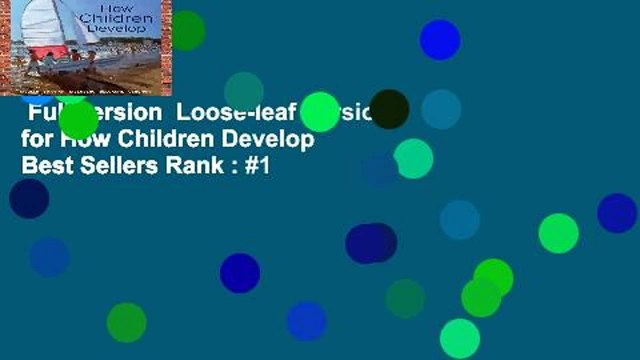 Full version  Loose-leaf Version for How Children Develop  Best Sellers Rank : #1