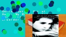Online Get Me Out of Here: My Recovery from Borderline Personality Disorder  For Kindle